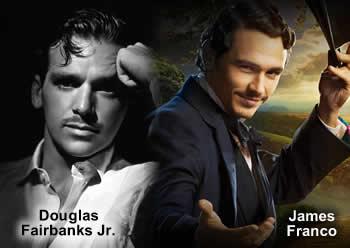 Douglas Fairbanks Junior compared to James Franco