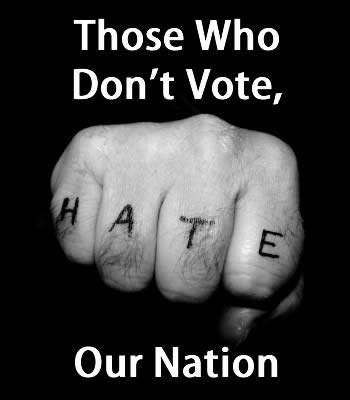 Those who don't vote hate our nation