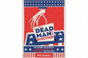 Dead Man Wins Election By Phil Mason