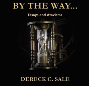 By The Way... Essays and Atavisms By Dereck C. Sale Book Cover