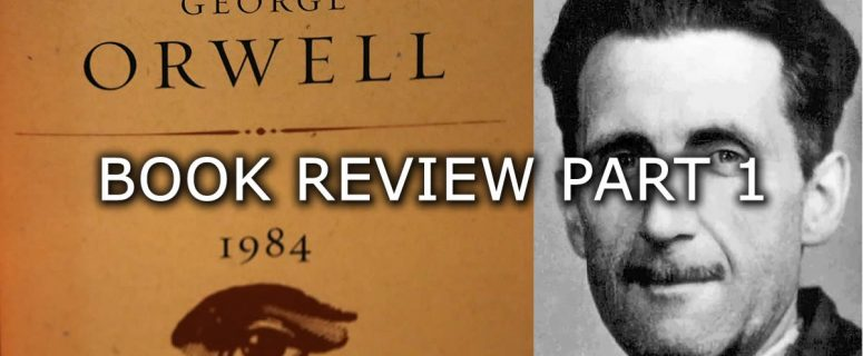 George Orwell 1984 Book Review Part 1