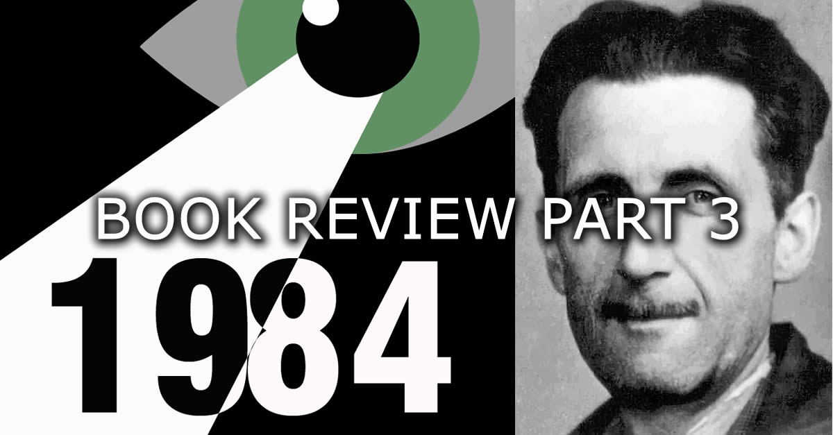 George Orwell 1984 Book Review Part 3