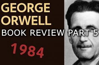 George Orwell 1984 Book Review Part 5